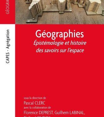 Géographies, épistémologie et histoire des savoirs sur l'espace