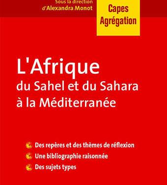 L'Afrique : du Sahel et du Sahara à la Méditerranée,