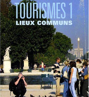 Tourismes 1 : Lieux communs