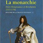 La monarchie entre Renaissance et Révolution 1515-1792 – Épisode 4, la fin !