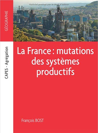 La France : mutations des systèmes productifs