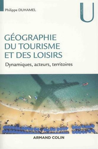 Géographie du tourisme et des loisirs – Dynamiques, acteurs, territoires – Épisode 1