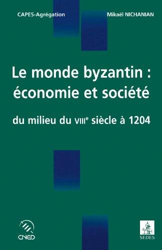 Le monde byzantin : économie et société du milieu du VIIIe siècle à 1204