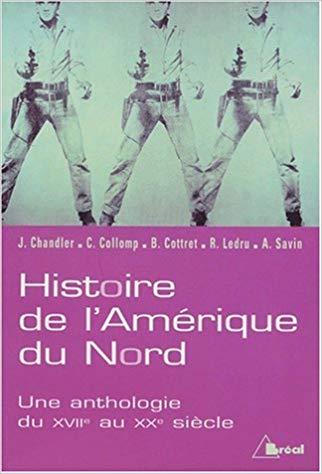 Histoire de l'Amérique du Nord, États-Unis et Canada. Une anthologie du XVIIème au XXème siècle.
