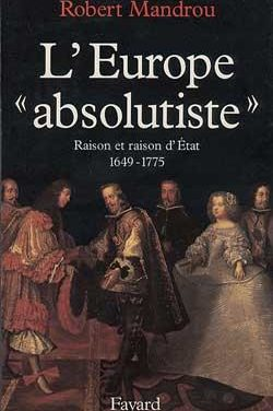 L'Europe «absolutiste» : Raison et raisons d'État 1649-1775