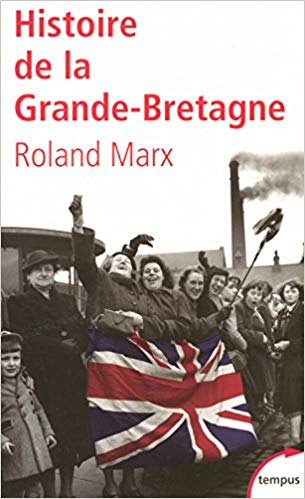 Histoire de la Grande-Bretagne – Roland Marx