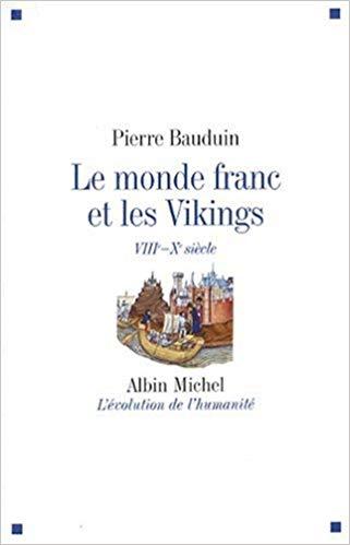 Le Monde franc et les Vikings (VIIIe – Xe siècle)