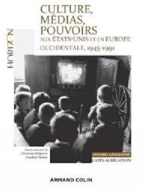 Culture, Médias, Pouvoirs, aux Etats-Unis et en Europe occidentale, 1945/1991 – Chapitre 9