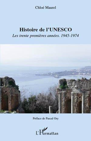 Histoire de l'UNESCO. Les trente premières années. 1945-1974
