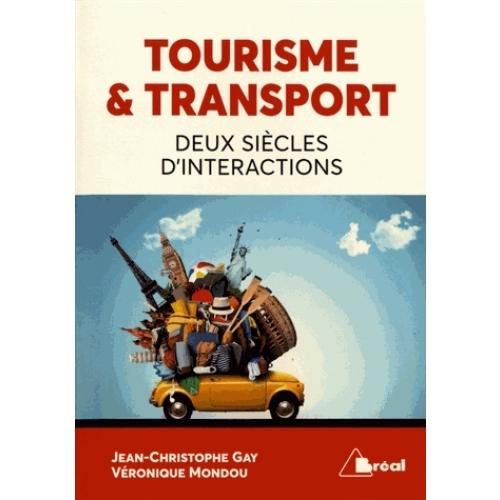Tourisme et transport, deux siècles d'interactions