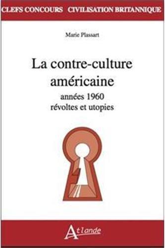 La contre-culture américaine : années 60 révoltes et utopies
