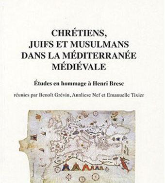 Chrétien, juifs et musulmans dans la Méditerranée Médiévale