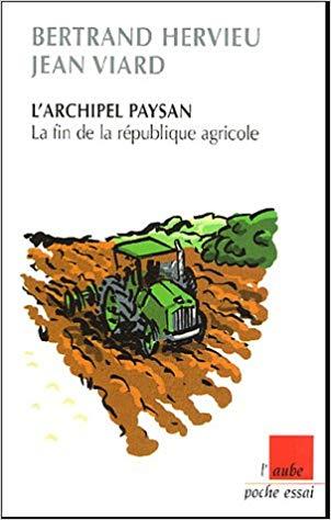 L'archipel paysans. La fin de la république agricole