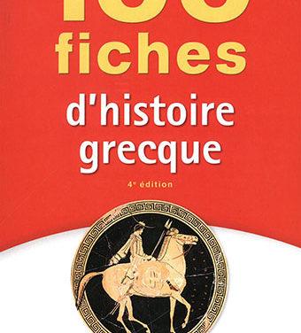 100 fiches d'histoire grecque
