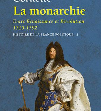 La monarchie entre renaissance et révolution 1515-1792