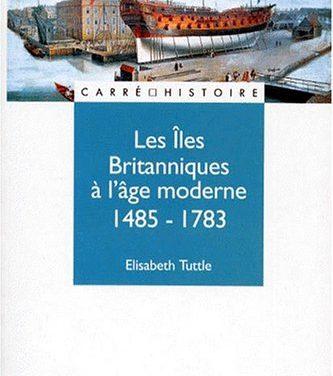 Les îles Britanniques à l'âge moderne 1485-1783 [Partie 2]