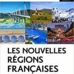 Les nouvelles régions françaises. PACA – GRAND EST – CORSE – OUTRE-MER