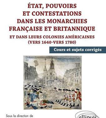 États, pouvoirs et contestations dans les monarchies française et britannique et dans leurs colonies américaines (vers 1640-vers1780) Épisode 1