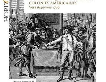 Image illustrant l'article Etat-pouvoirs-et-contestations-politiques-dans-les-monarchies-francaise-et-britannique-et-dans-les-colonies-americaines-vers-1640-vers-1780 de Clio Prépas