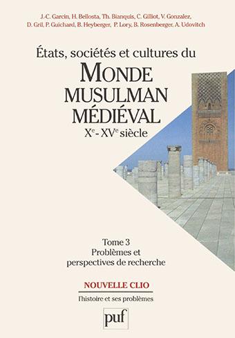 Etats, sociétés et cultures du monde musulman, vol.3, Problèmes et perspectives de recherche