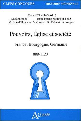 Pouvoir, Eglise et sociétés en France, Bourgogne, Germanie : 888-1120