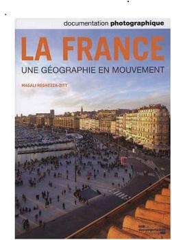 La France une géographie en mouvement Maghali Reghezza-Zitt