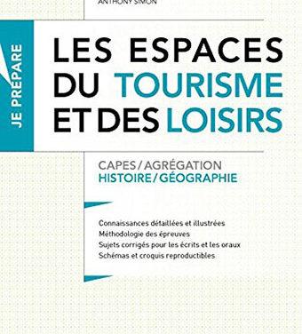 Les espaces du tourisme et des loisirs (Anthony SIMON, Dunod)