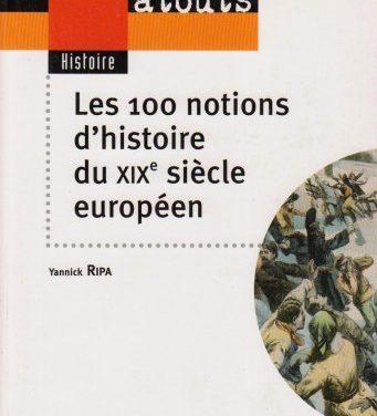 Les 100 notions du XIXe siècle européen
