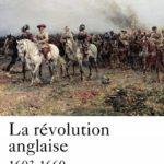 Cottret, Bernard, La révolution anglaise (1603-1660), Perrin, 2015