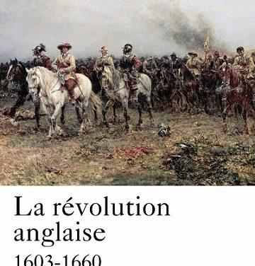 La révolution anglaise (1603-1660), Perrin, 2015