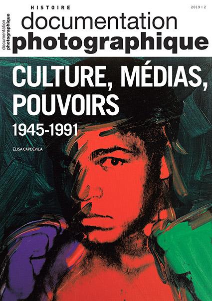 CULTURE, MÉDIAS, POUVOIRS – 1945-1991