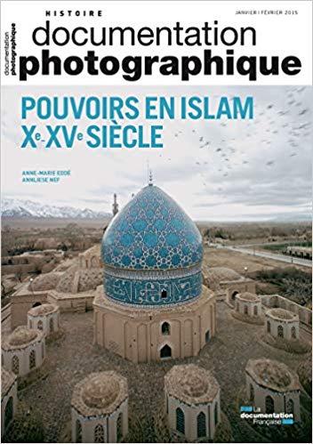 Pouvoirs en Islam Xème-XVème siècle