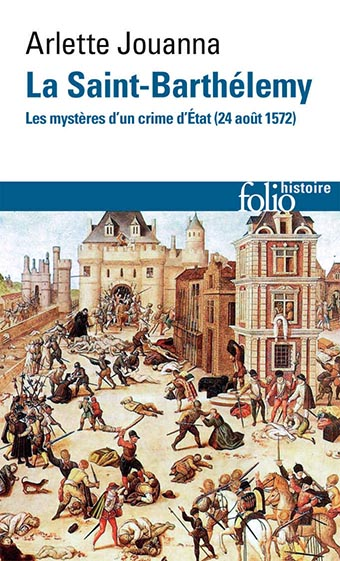La Saint-Barthélemy : les mystères d'un crime d'État (24 août 1572)
