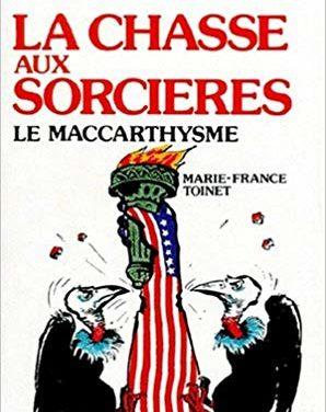La chasse aux sorcières, le maccarthysme