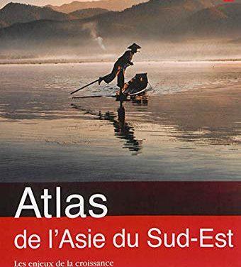Atlas de l'Asie du Sud-Est.  Les enjeux de la croissance