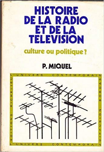 Histoire de la radio et de la télévision – culture ou politique?