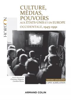 CULTURE , MEDIAS , POUVOIRS aux Etats-Unis et en Europe occidentale de 1945 à 1991