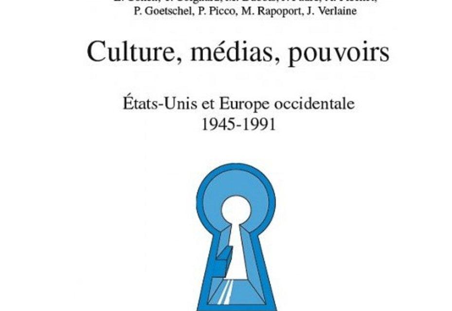 Culture, pouvoirs, médias : Etats Unis et Europe occidentale 1945-1991