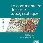 Le commentaire de carte topographique. Méthodes et applications