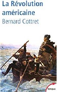 COTTRET Bernard, La Révolution américaine, 2003