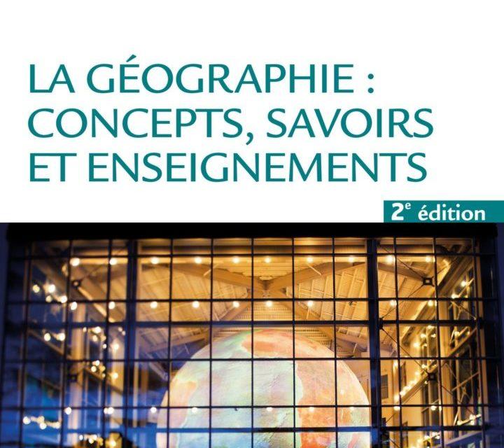 La géographie: concepts, savoirs et enseignements – Épisode 3