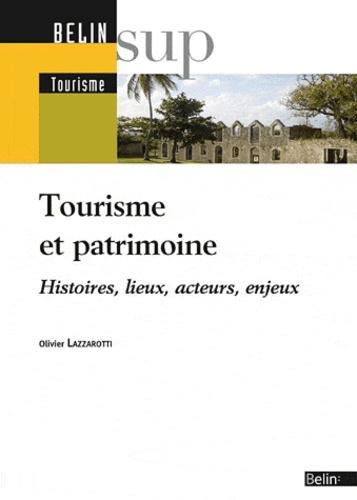 Patrimoine et tourisme : Histoires, lieux, acteurs, enjeux