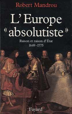 L'Europe « absolutiste ». Raison et raison d'État, 1649-1775– Épisode 2