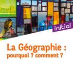 La géographie: pourquoi? Comment? Épisode 3 – Chapitres 11-13