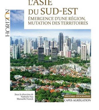 Asie du Sud-Est – Émergence d'une région, mutations des territoires – Épisode 2