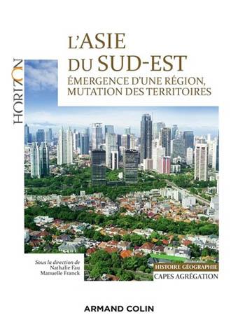 Asie du Sud-Est – Émergence d'une région, mutations des territoires – Épisode 3