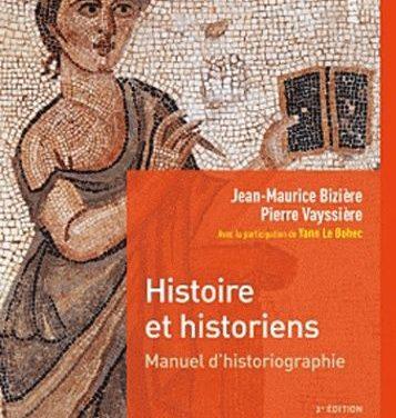 Histoire et historiens Manuel d'historiographie
