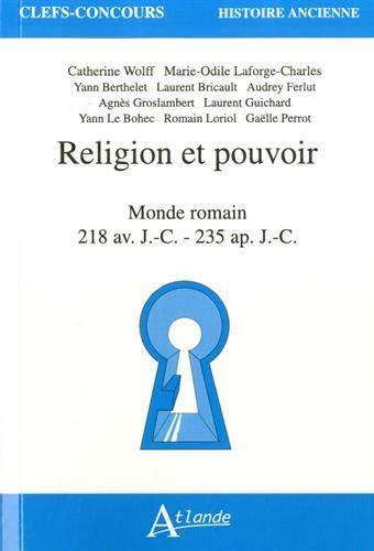 Religion et pouvoir : Monde romain 218 av. J.-C. – 235 ap. J.-C.