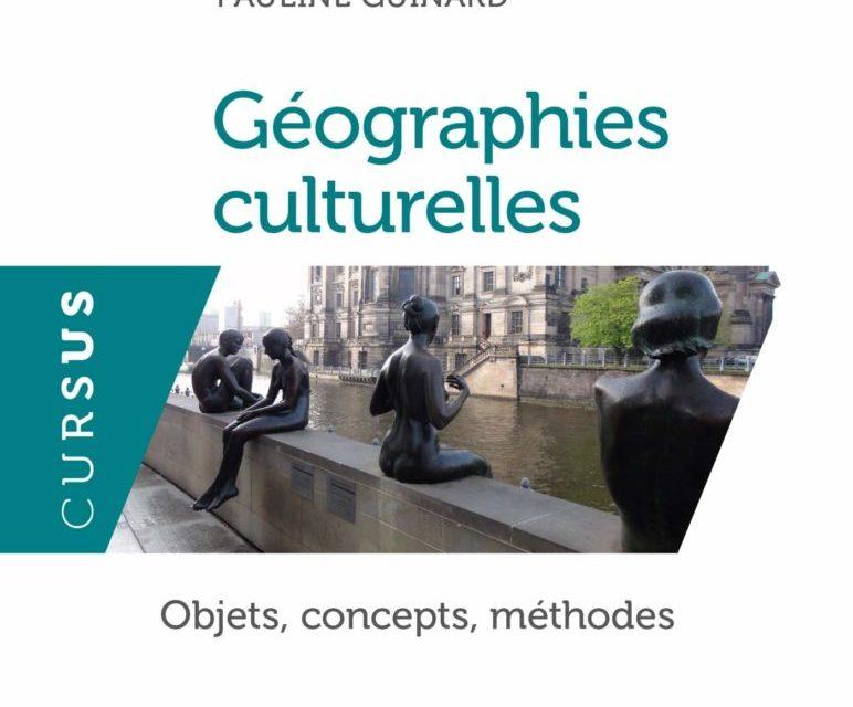 Géographies culturelles. Objets, concepts, méthodes (1ère partie)