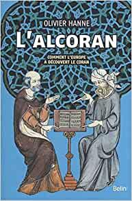 L'Alcoran. Comment l'Europe a découvert le Coran